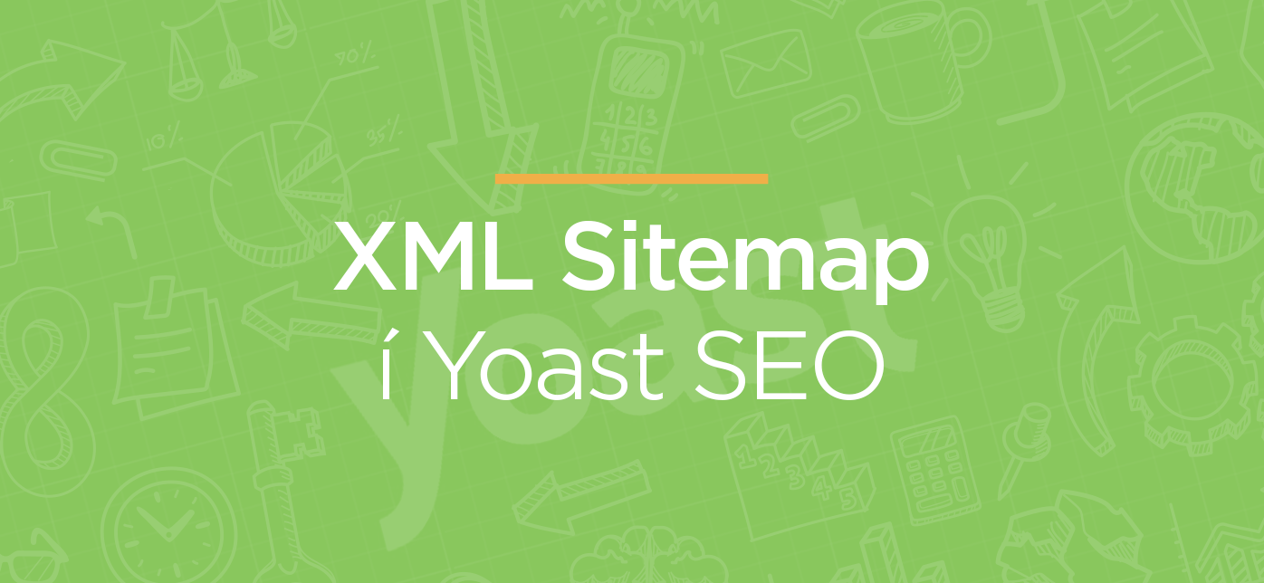 XML Sitemap í Yoast SEO. Námskeið í Leitarvélabestun.