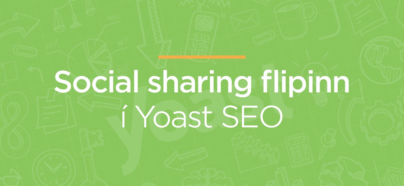 Social sharing í Yoast SEO. Námskeið í Leitarvélabestun.